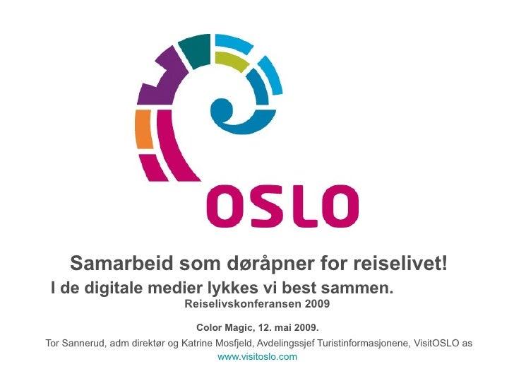 Samarbeid som døråpner for reiselivet! I de digitale medier lykkes vi best sammen.   Reiselivskonferansen 2009  Color Magi...
