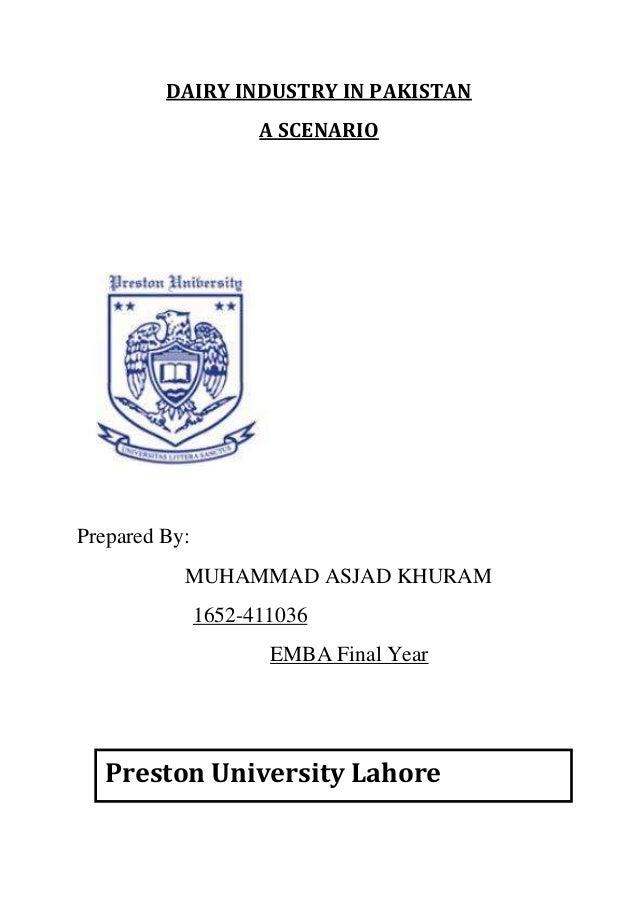 DAIRY INDUSTRY IN PAKISTANA SCENARIOPrepared By:MUHAMMAD ASJAD KHURAM1652-411036EMBA Final YearPreston University Lahore
