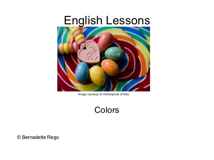 English Lessons                      Image courtesy of rhoftonphoto (Flickr)                                  Colors© Bern...