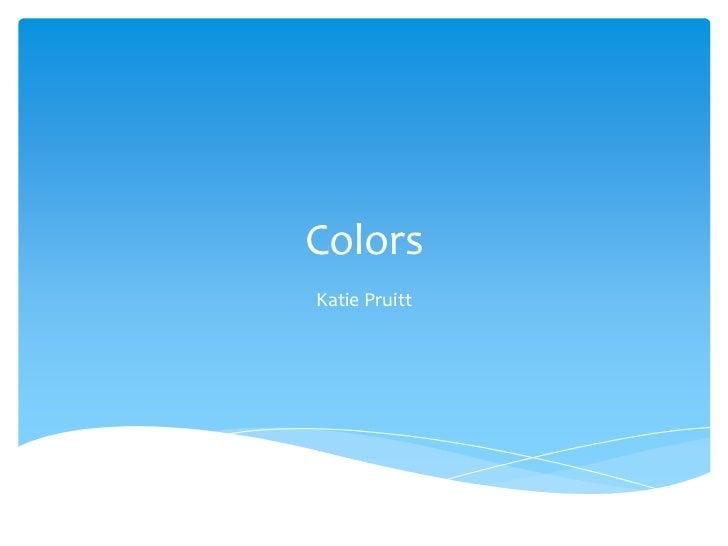 ColorsKatie Pruitt