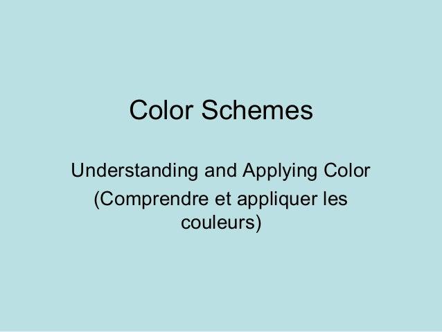 Color SchemesUnderstanding and Applying Color  (Comprendre et appliquer les           couleurs)