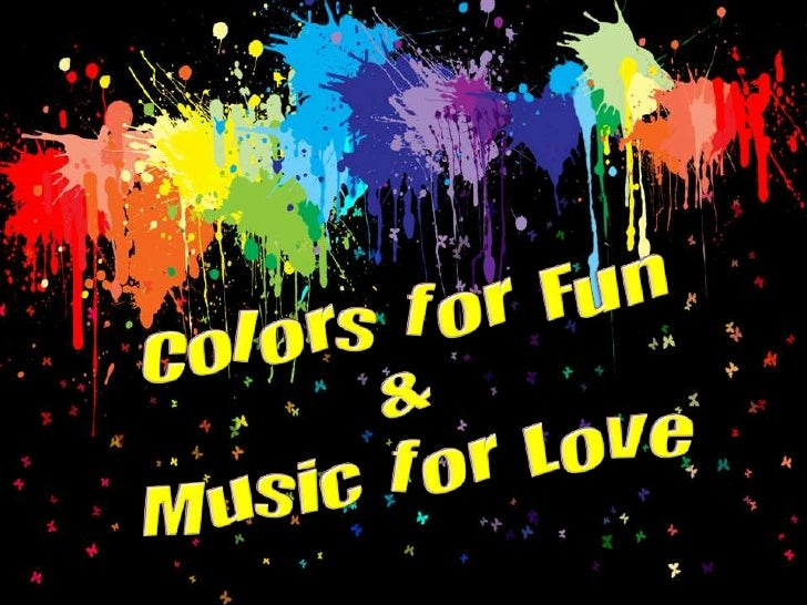 Colors For Fun & Music For Love