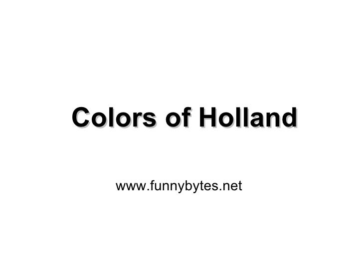 Colors of Holland www.funnybytes.net