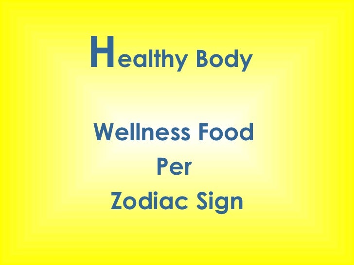Health and Wellness Food for Every Zodiac SIgn