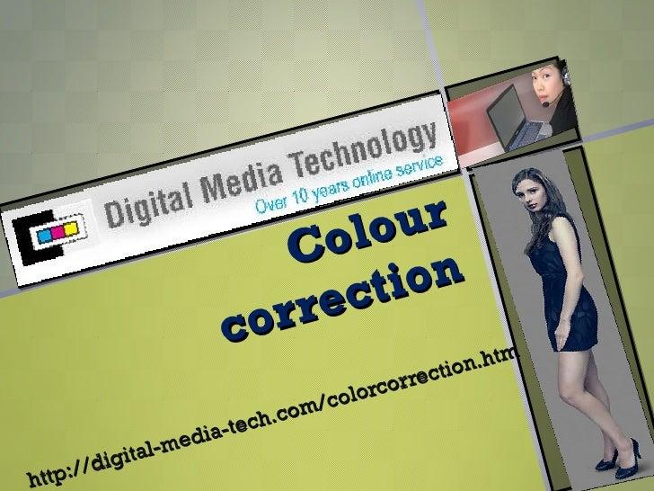 Colour correction http://digital-media-tech.com/colorcorrection.htm