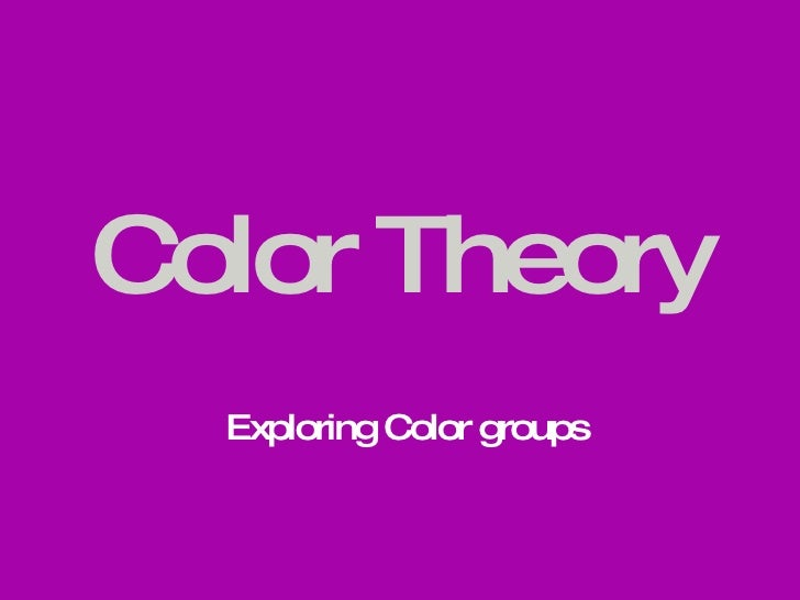 Color Theory Exploring Color groups
