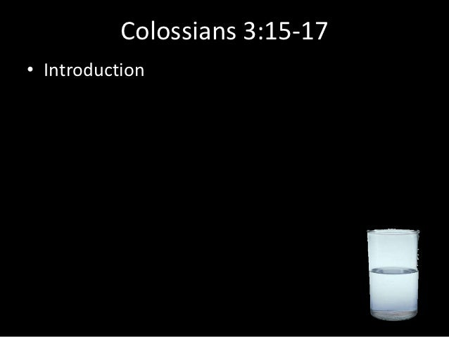 Colossians 3:15-17• Introduction
