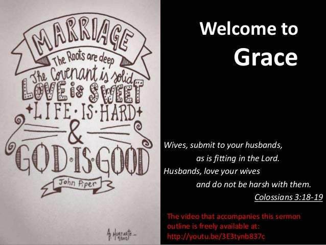 Welcome to                    GraceWives, submit to your husbands,         as is fitting in the Lord.Husbands, love your w...