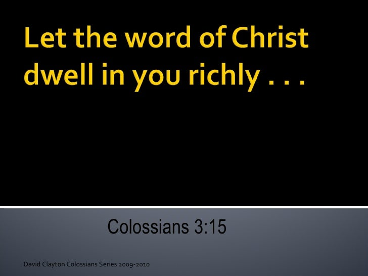 Colossians 3:16 Dwelling Richly in the Word of Christ