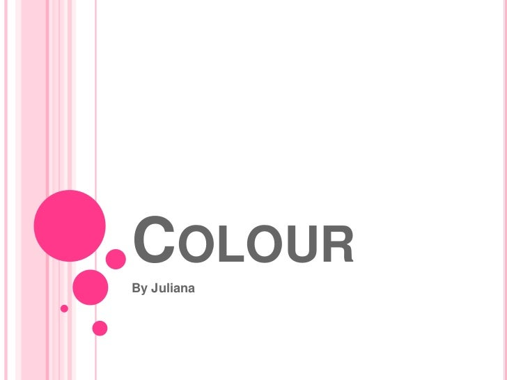 Colour<br />By Juliana<br />