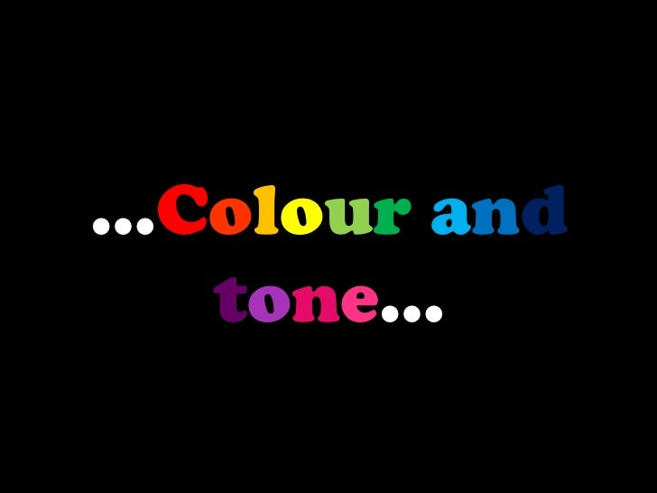 Colour and tone