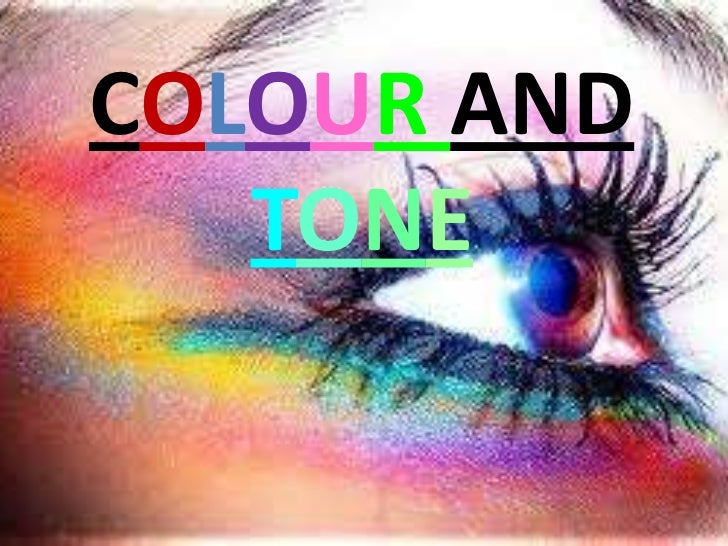 COLOUR AND TONE<br />