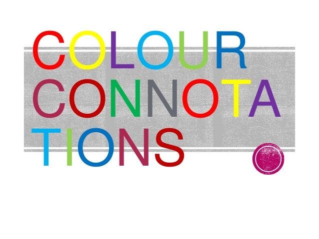 COLOUR CONNOTA TIONS