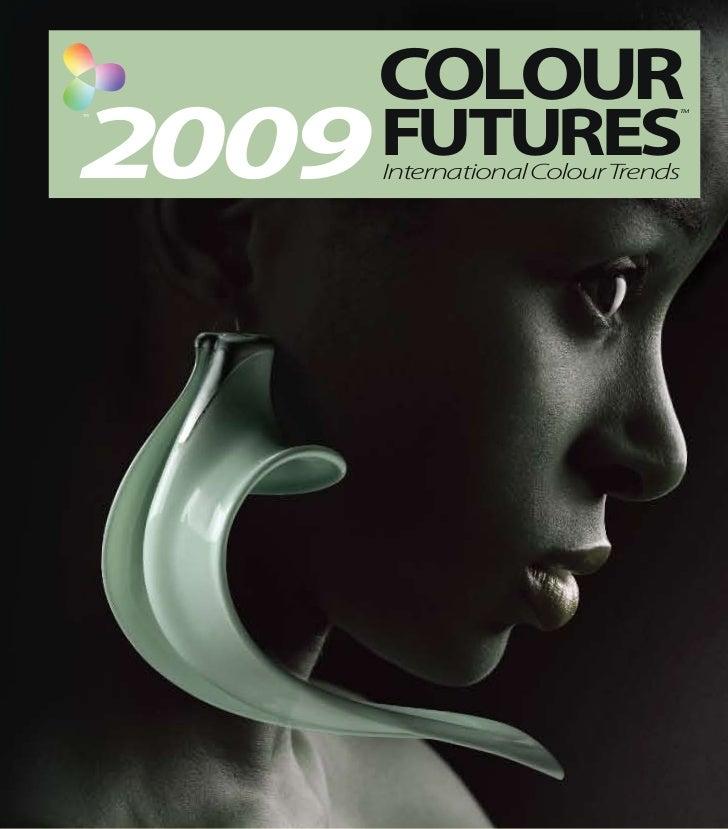 COLOUR2009 FUTURES                               TM      International ColourTrends