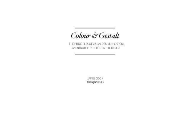 Colour & Gestalt | The Principles of Visual Communication: An Introduction to Graphic Design