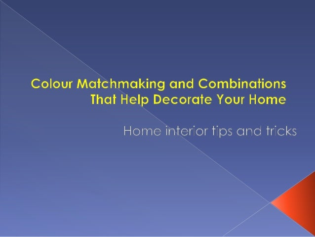 Colour matchmaking and combinations that help decorate your home