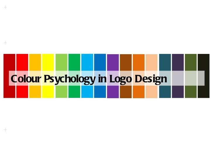 Colour Psychology in Logo Design        TRAILUKYA DUTTA, NEW DELHI/http://trailukyad.blogspot.in/trailukya@live.com