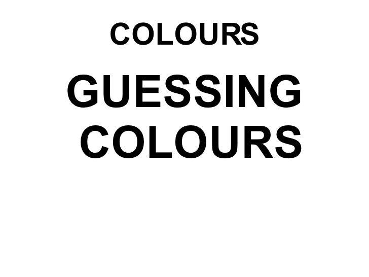 Colours (Guess)