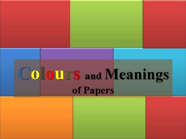 Colours and meanings of papers