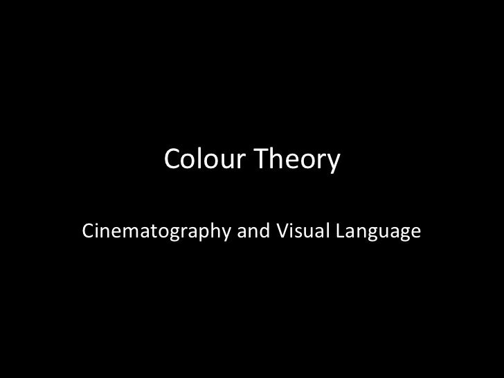 Colour TheoryCinematography and Visual Language