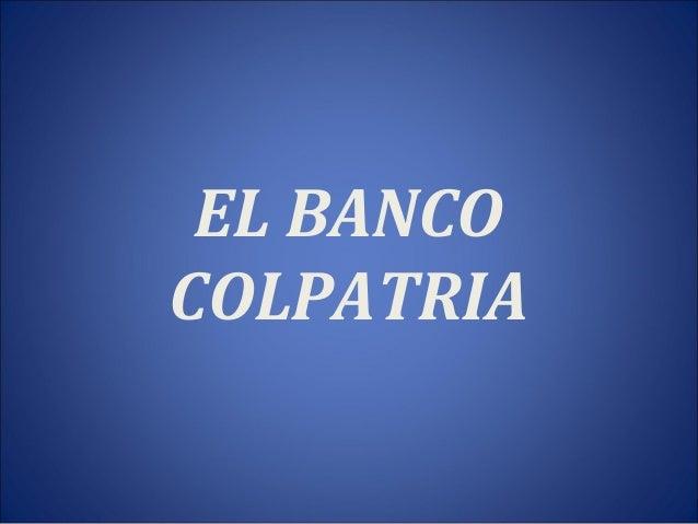 EL BANCO COLPATRIA