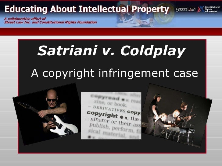 A copyright infringement case Satriani v. Coldplay