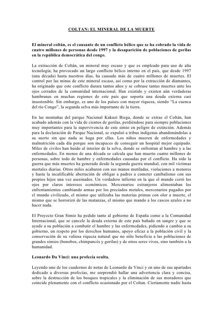 COLTAN: EL MINERAL DE LA MUERTEEl mineral coltán, es el causante de un conflicto bélico que se ha cobrado la vida decuatro...