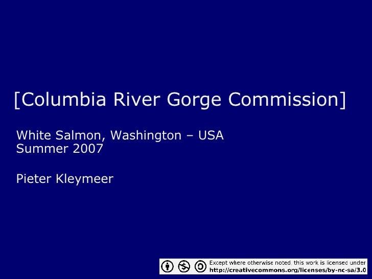[Columbia River Gorge Commission] White Salmon, Washington – USA Summer 2007 Pieter Kleymeer