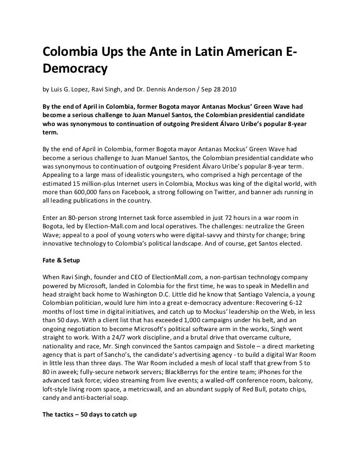 Colombia Ups the Ante in Latin American E-Democracyby Luis G. Lopez, Ravi Singh, and Dr. Dennis Anderson / Sep 28 2010By t...