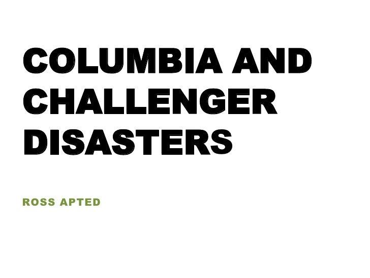 COLUMBIA ANDCHALLENGERDISASTERSROSS APTED