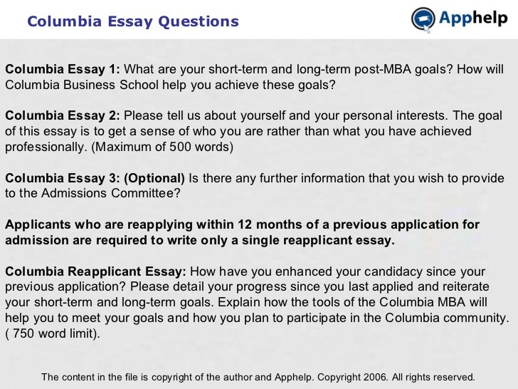 Columbia Essay Questions The content in the file is copyright of the author and Apphelp. Copyright 2006. All rights reserv...