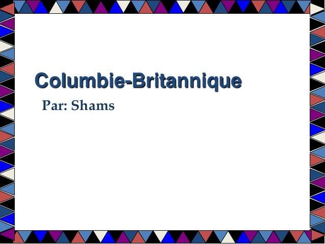 Columbie-Britannique  Par: Shams