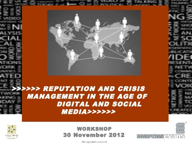 >>>>>> REPUTATION AND CRISIS   MANAGEMENT IN THE AGE OF          DIGITAL AND SOCIAL           MEDIA>>>>>>             WORK...