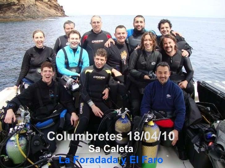 Columbretes 18/04/10 Sa Caleta La Foradada y El Faro