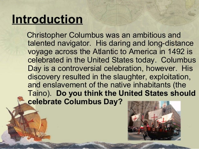 true importance of christopher columbus essay The importance of christopher columbus' discovery of america pages 1 words 307 view full essay more essays like this: not sure what i'd do without @kibin.