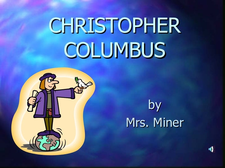 CHRISTOPHER COLUMBUS by Mrs. Miner .