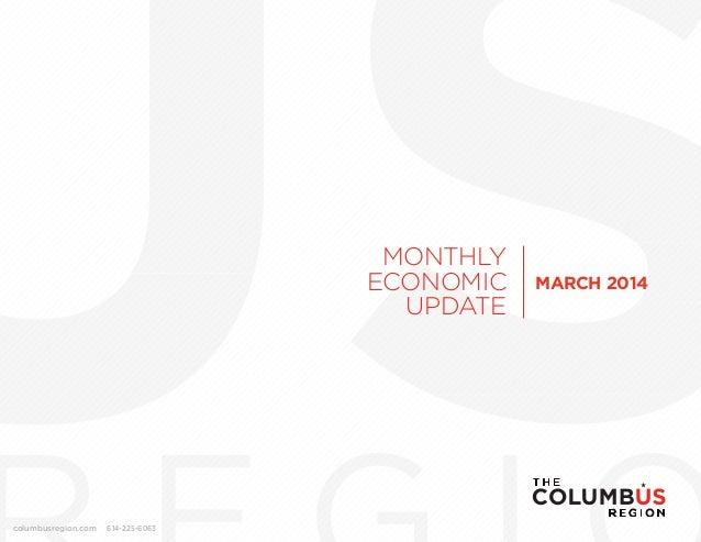MONTHLY ECONOMIC UPDATE columbusregion.com 614-225-6063 MARCH 2014
