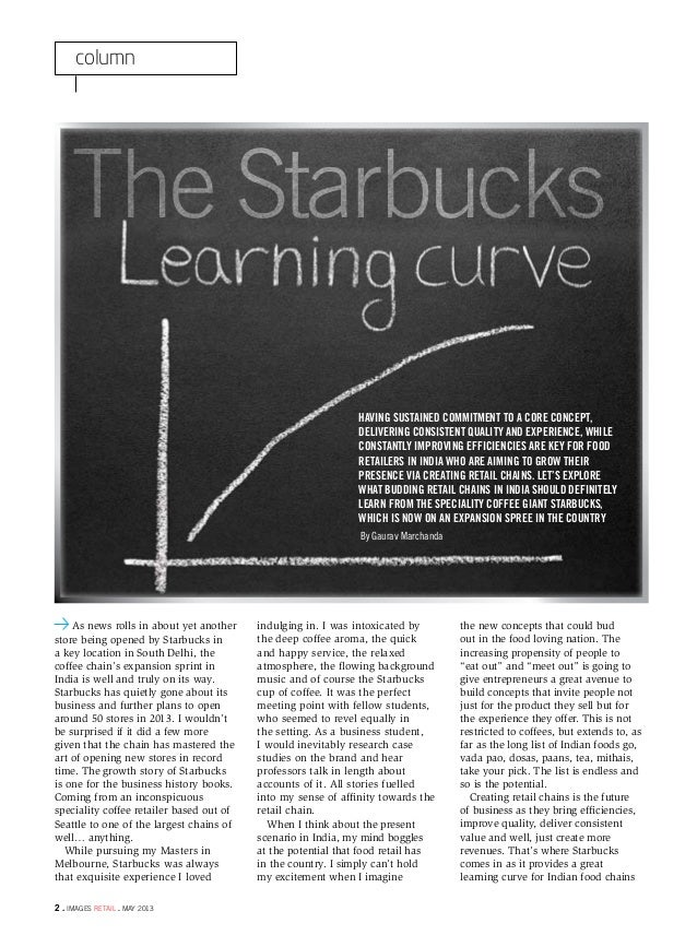 column2 . images retail . may 2013The StarbucksHaving sustained commitment to a core concept,delivering consistent quality...