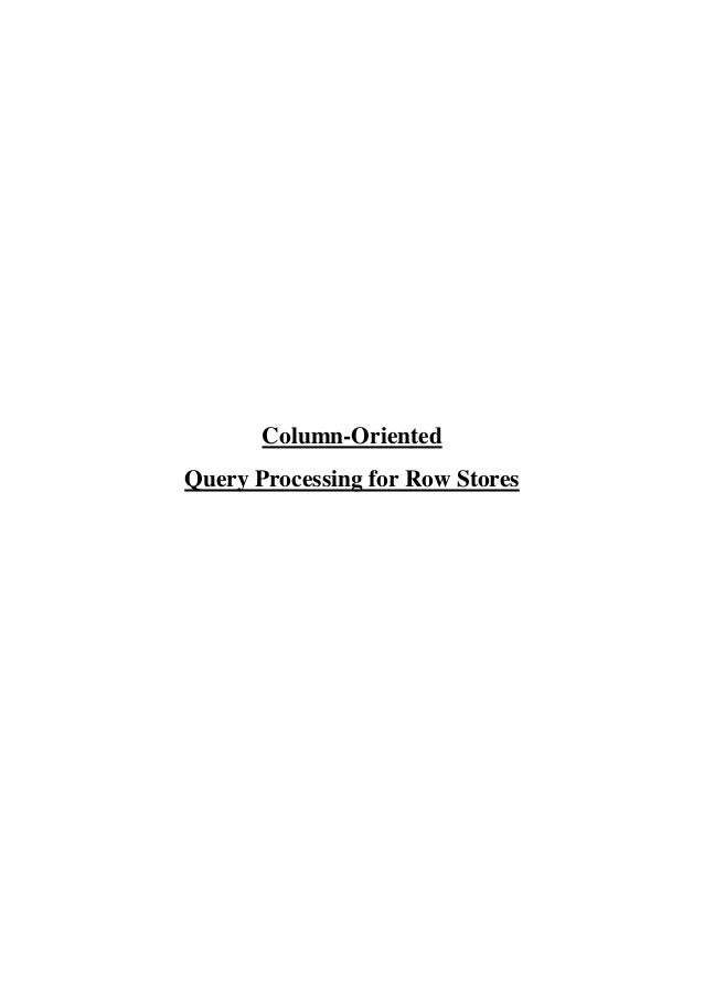 Column-Oriented Query Processing for Row Stores