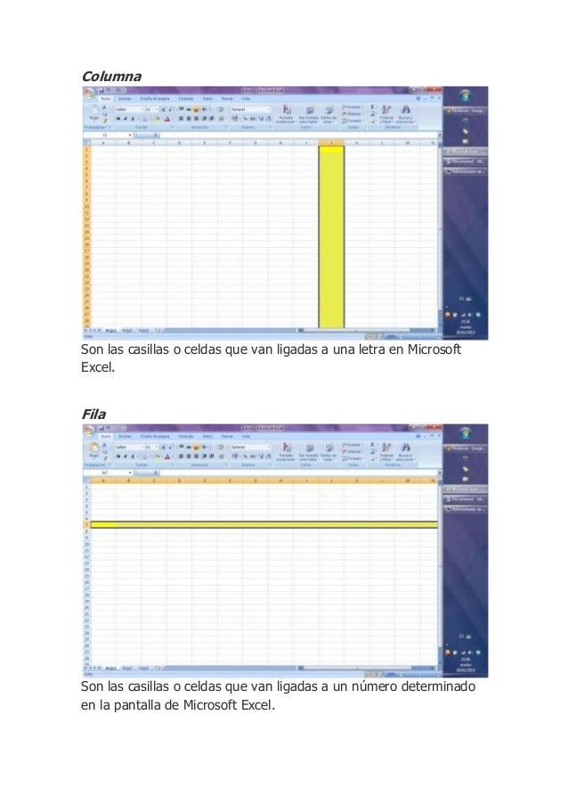 ColumnaSon las casillas o celdas que van ligadas a una letra en MicrosoftExcel.FilaSon las casillas o celdas que van ligad...