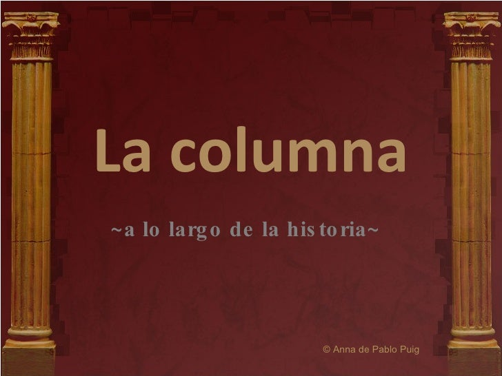 La columna ~a lo largo de la historia~   © Anna de Pablo Puig