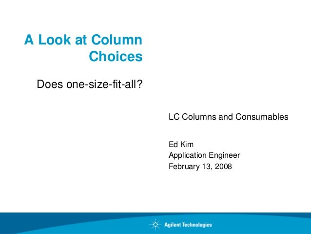 A Look at Column         Choices Does one-size-fit-all?                          LC Columns and Consumables               ...