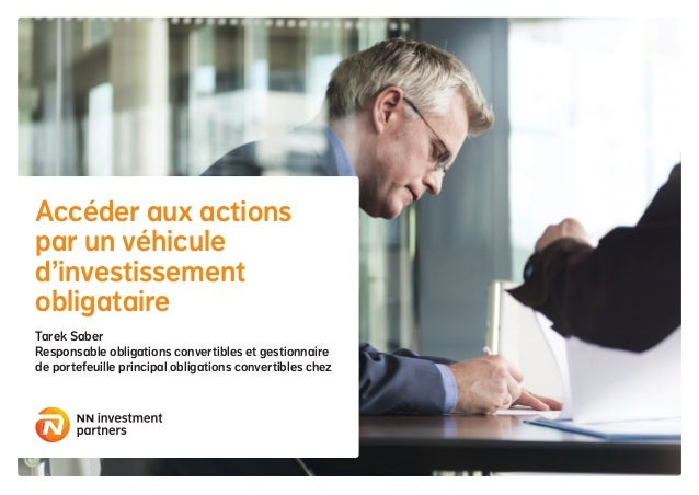 Accéder aux actions par un véhicule d'investissement obligataire Tarek Saber Responsable obligations convertibles et gesti...