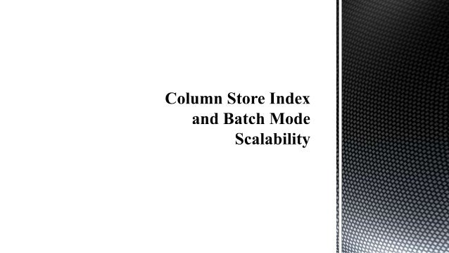 Column store indexes and batch processing mode (nx power lite)
