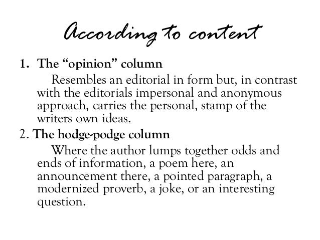 opinion editorial essays Everyone has an opinion the key to being persuasive, though, is learning how to present your opinion effectively in an argument essay though essays are not considered an artistic form of writing.