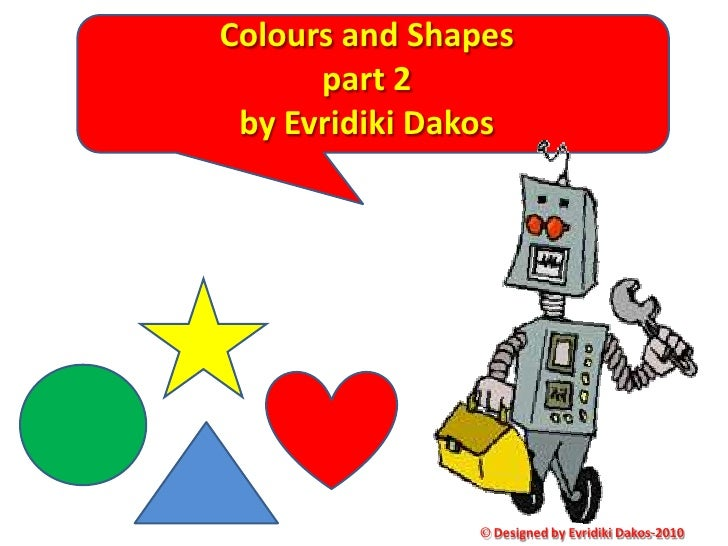 Colours and Shapes <br />part 2 <br />by Evridiki Dakos<br />© Designed by Evridiki Dakos-2010 <br />