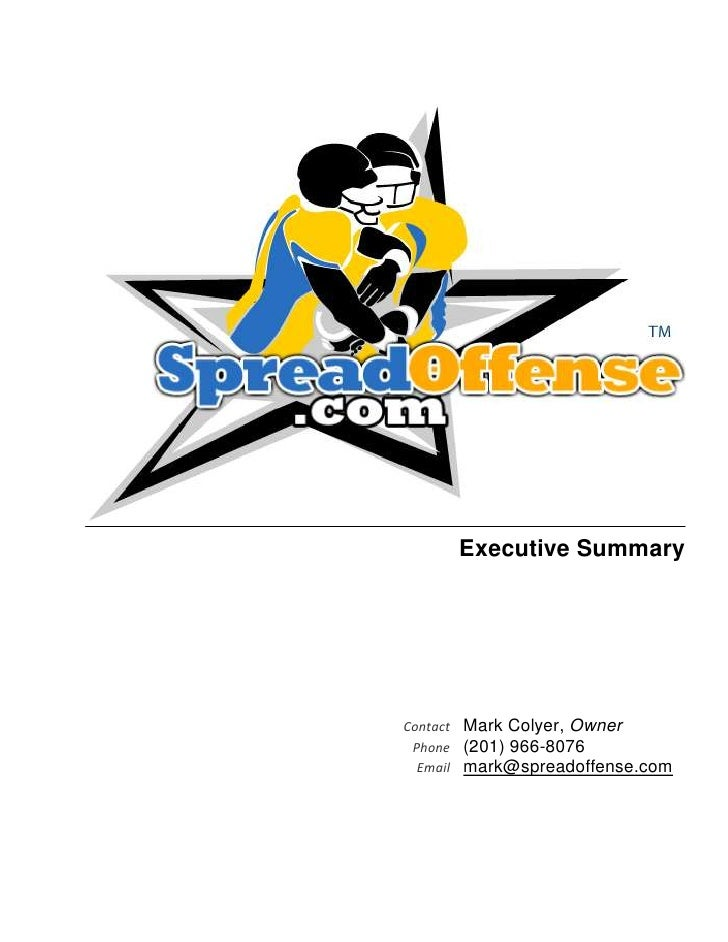 Executive SummaryContact   Mark Colyer, Owner Phone    (201) 966-8076  Email   mark@spreadoffense.com