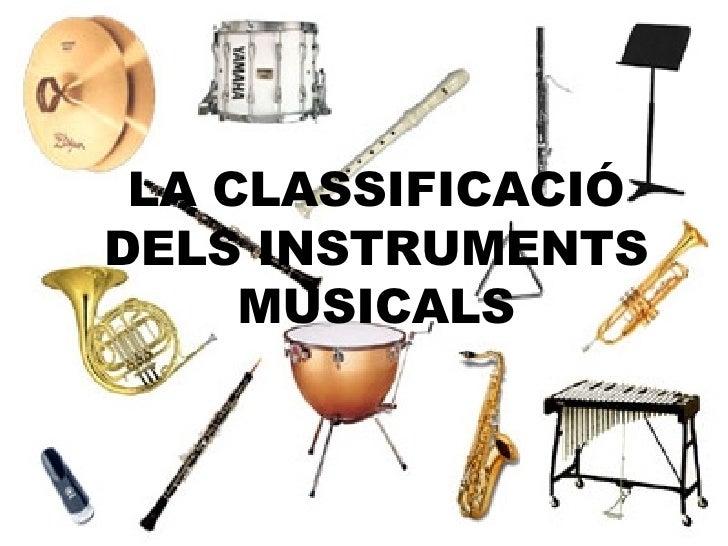 LA CLASSIFICACIÓ DELS INSTRUMENTS MUSICALS