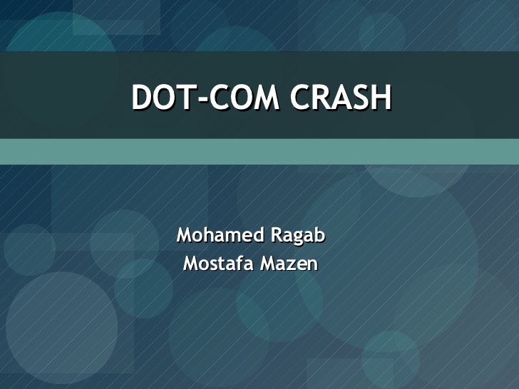 Mohamed Ragab Mostafa Mazen DOT-COM CRASH
