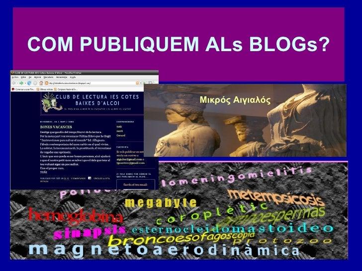 COM PUBLIQUEM AL s  BLOGs? M ικρός Αιγιαλός